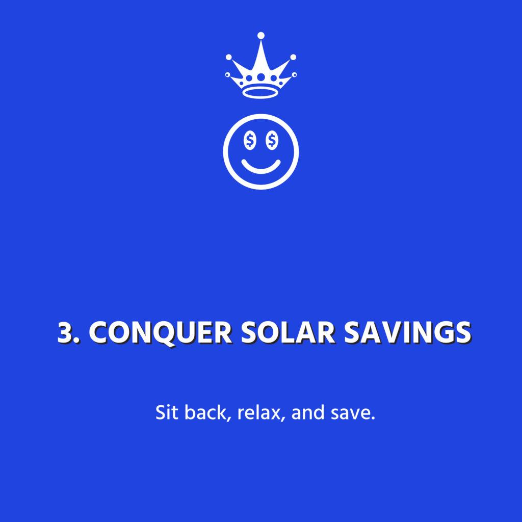 Conquer solar savings 1.