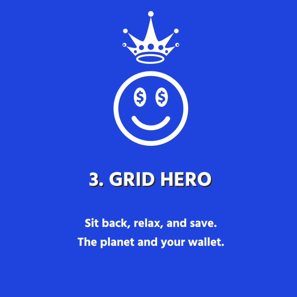 Grid Hero Sit Back Relax And Save The Planet And Your Wallet